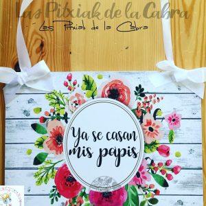 Cartel para bodas ya se casan mis papis con flores